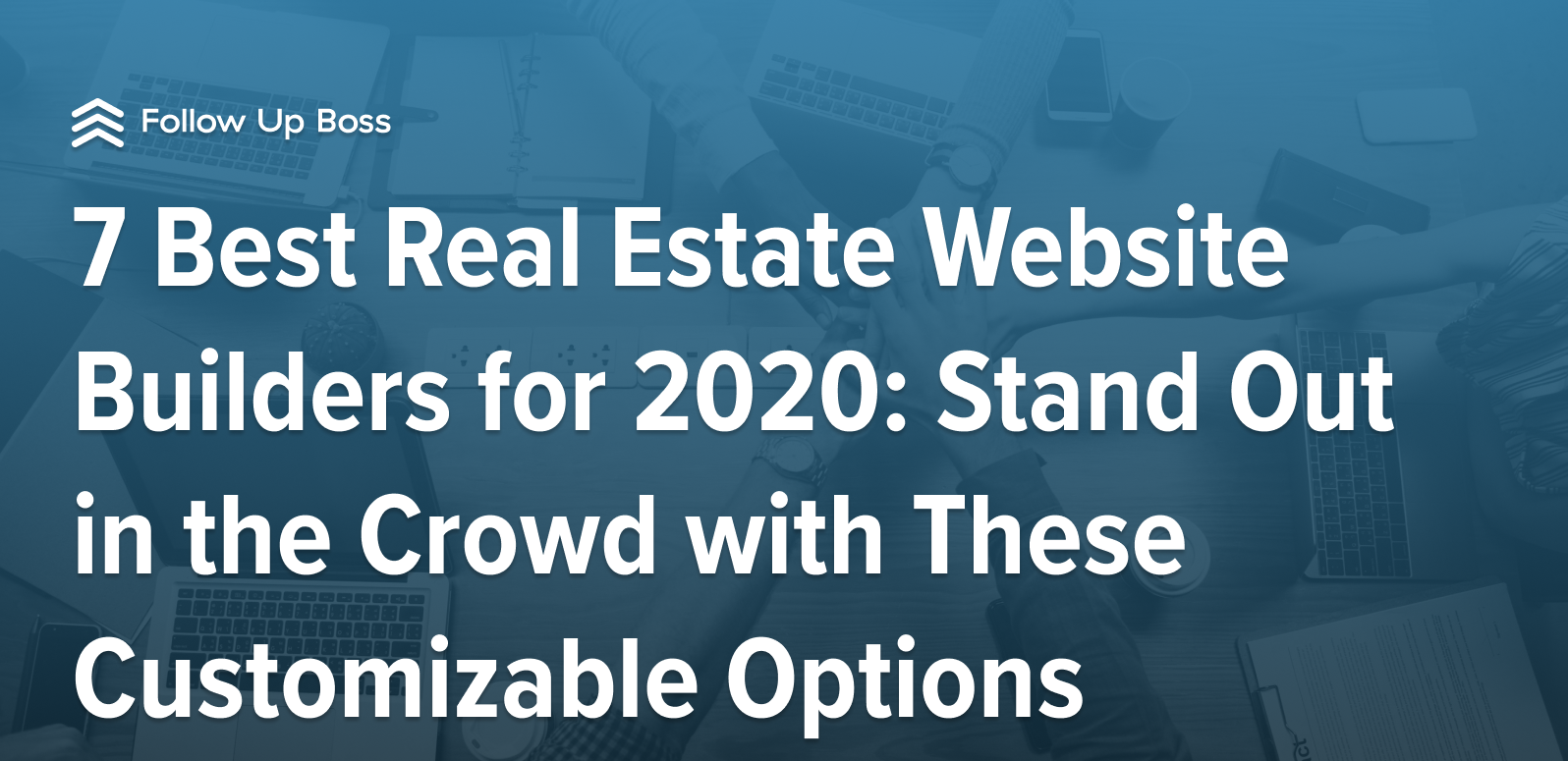 7 Best Real Estate Website Builders for 2020: Stand Out in the Crowd with These Customizable Options