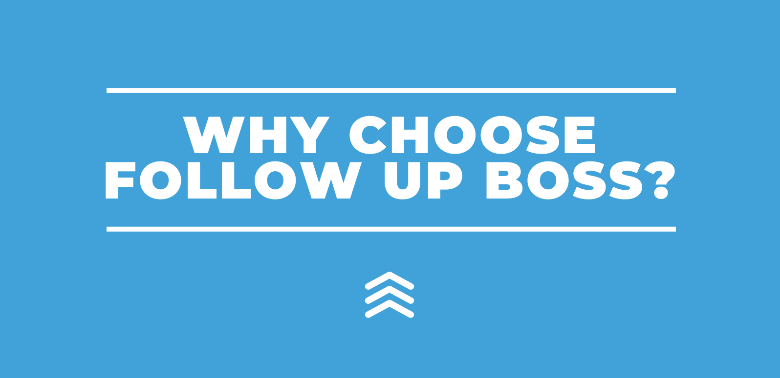 Why Choose Follow Up Boss? The Top 6 Ways We're Different