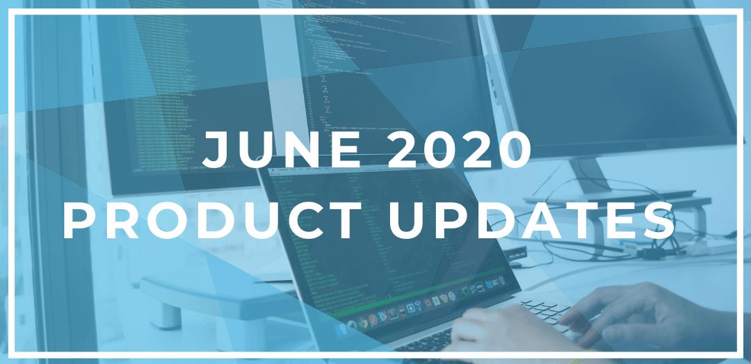 June 2020 Product Update