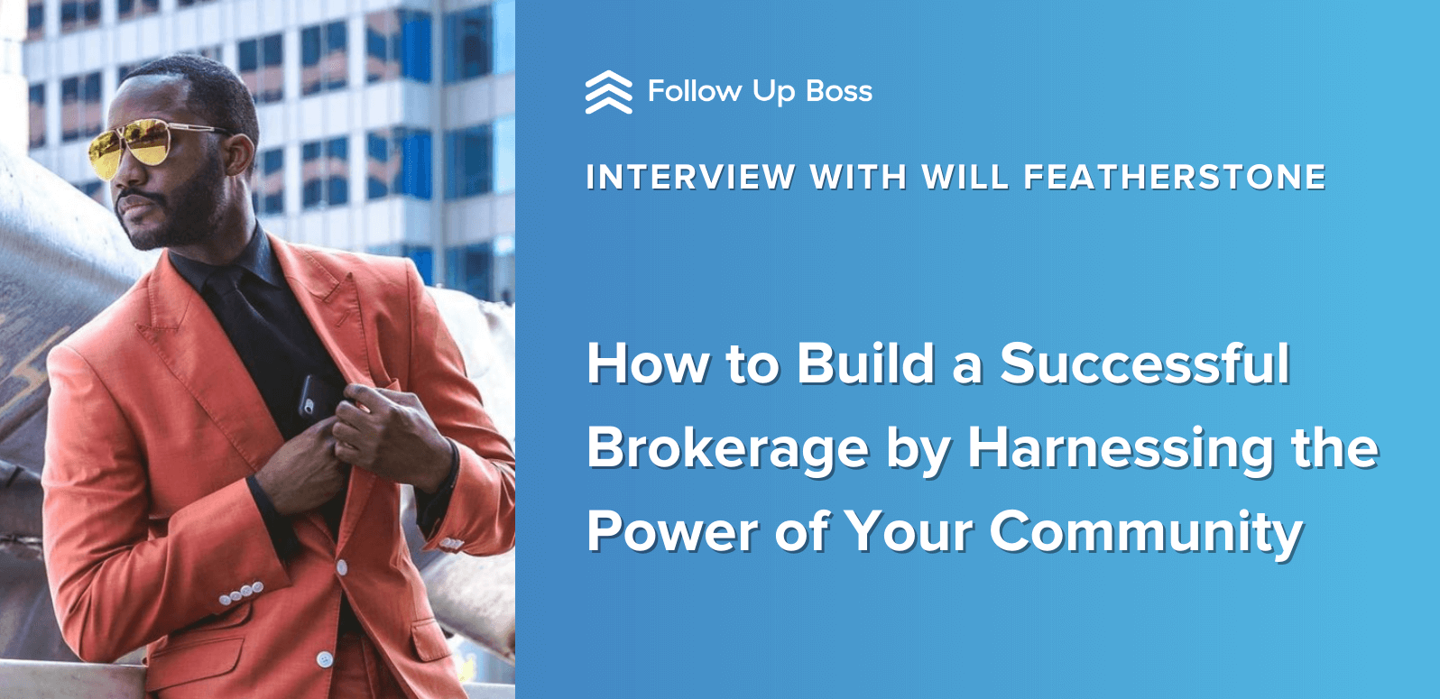 How to Build a Successful Brokerage by Harnessing the Power of Your Community