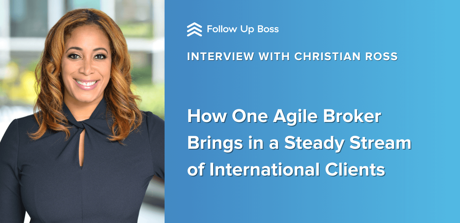 Team Culture Gone Global: How One Agile Broker Brings in a Steady Stream of International Clients