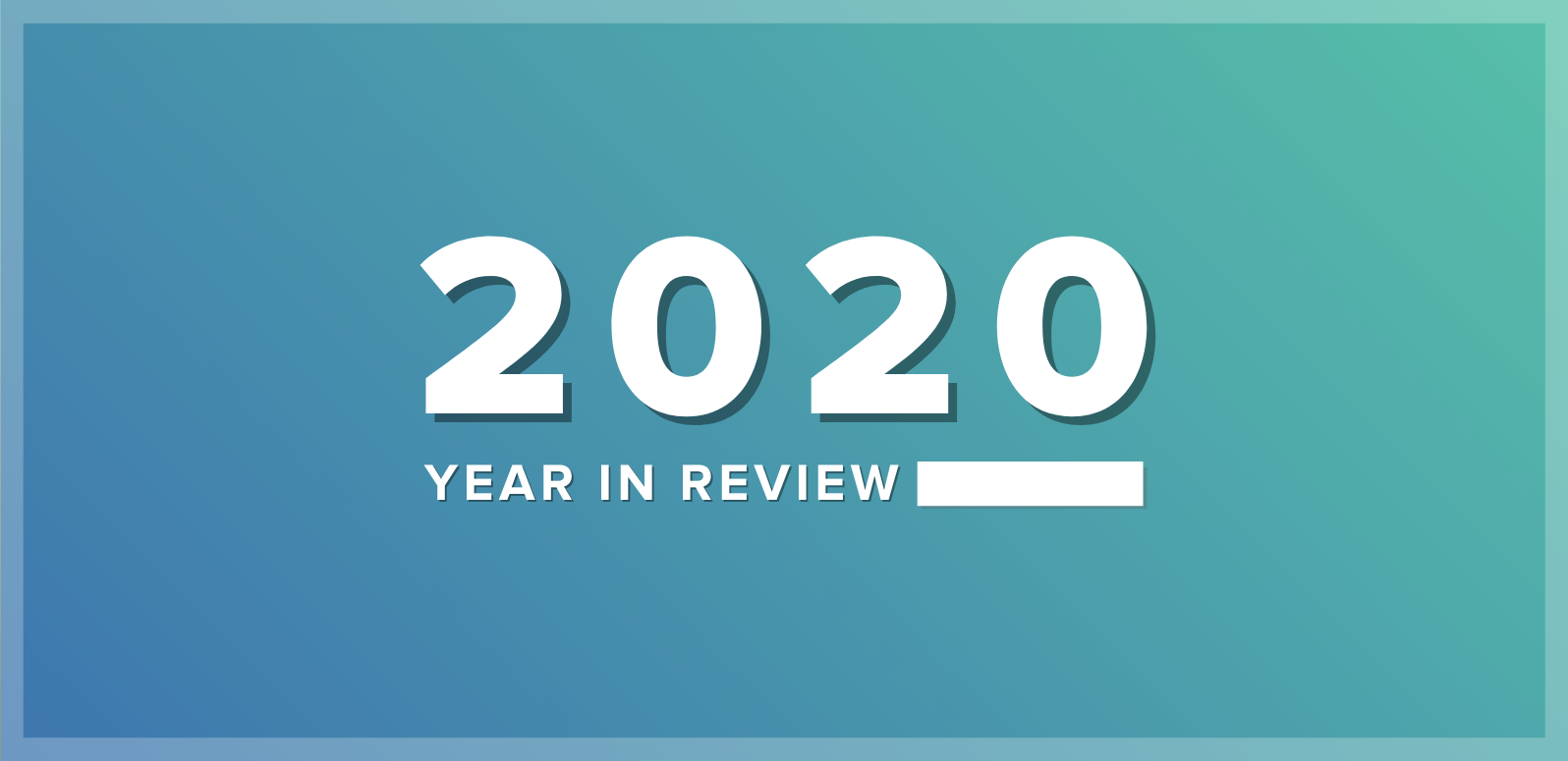 1,250 Features & Updates, 17 New Hires + More: 2020 Highlights