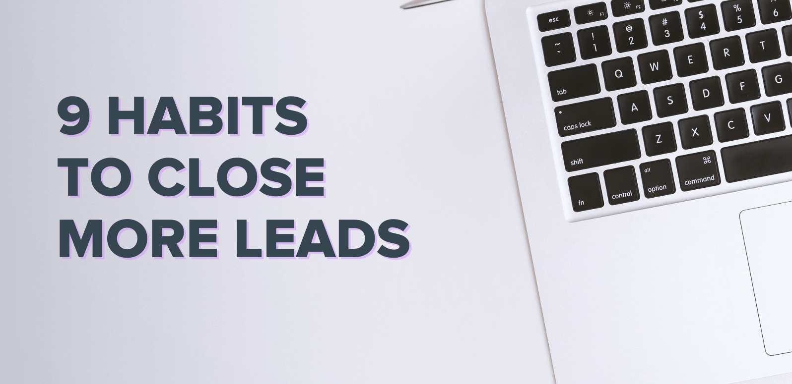 Real Estate Action Plan: 9 High-Performance Habits To Consistently Close More Leads