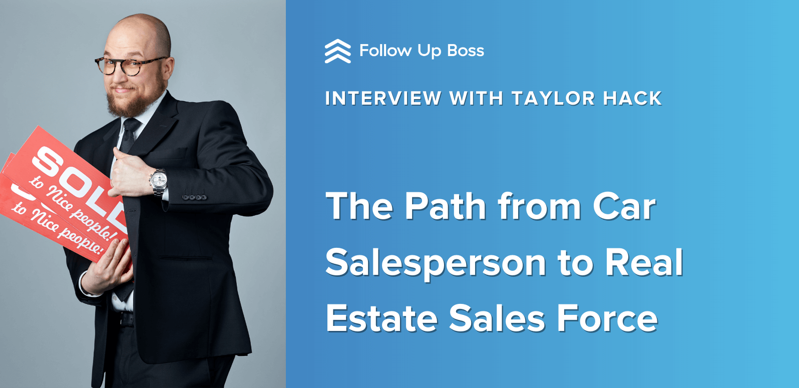 The Path from Car Salesperson to Real Estate Sales Force, Taylor Hack Takes Us from Lone Wolf to Wolf Pack