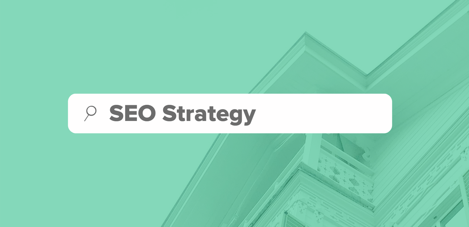 Real Estate SEO: 5 Tactics to Start a Successful SEO Strategy