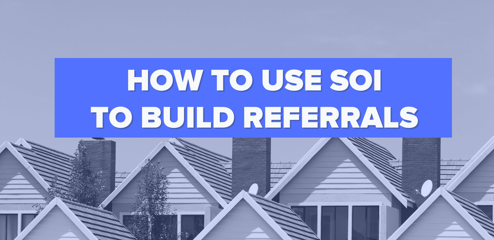 How to Use Your Sphere of Influence to Build the Ultimate Real Estate Referral Machine