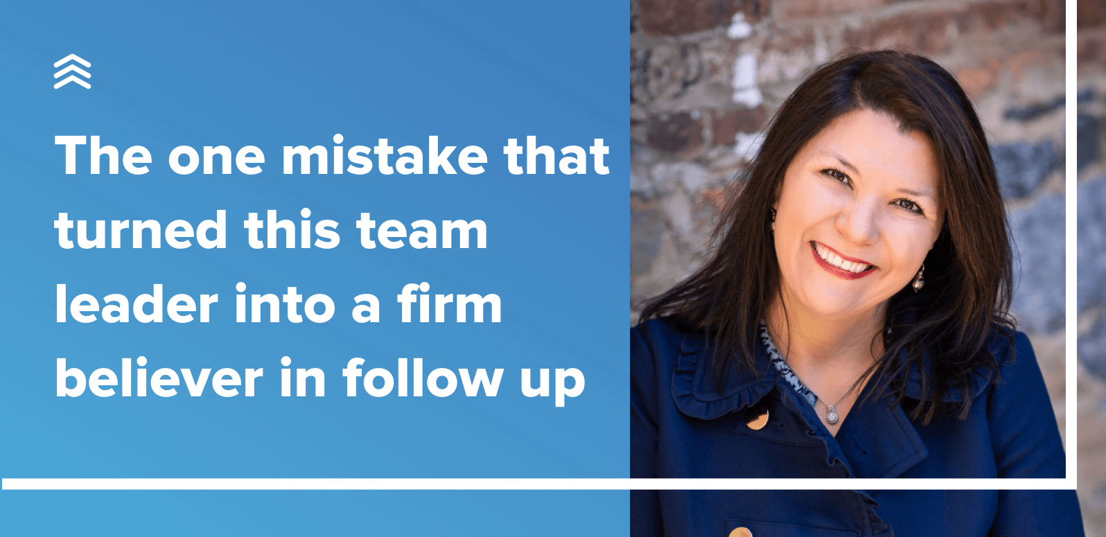 The One Mistake that Turned this Real Estate Team Leader into a Firm Believer in Follow Up