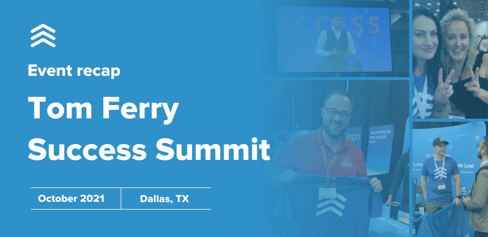 Tom Ferry Success Summit Recap 2021