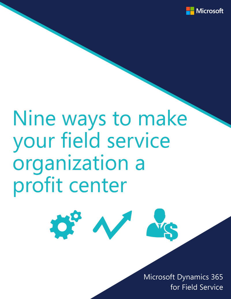 9 ways to turn your field service center into a profit center