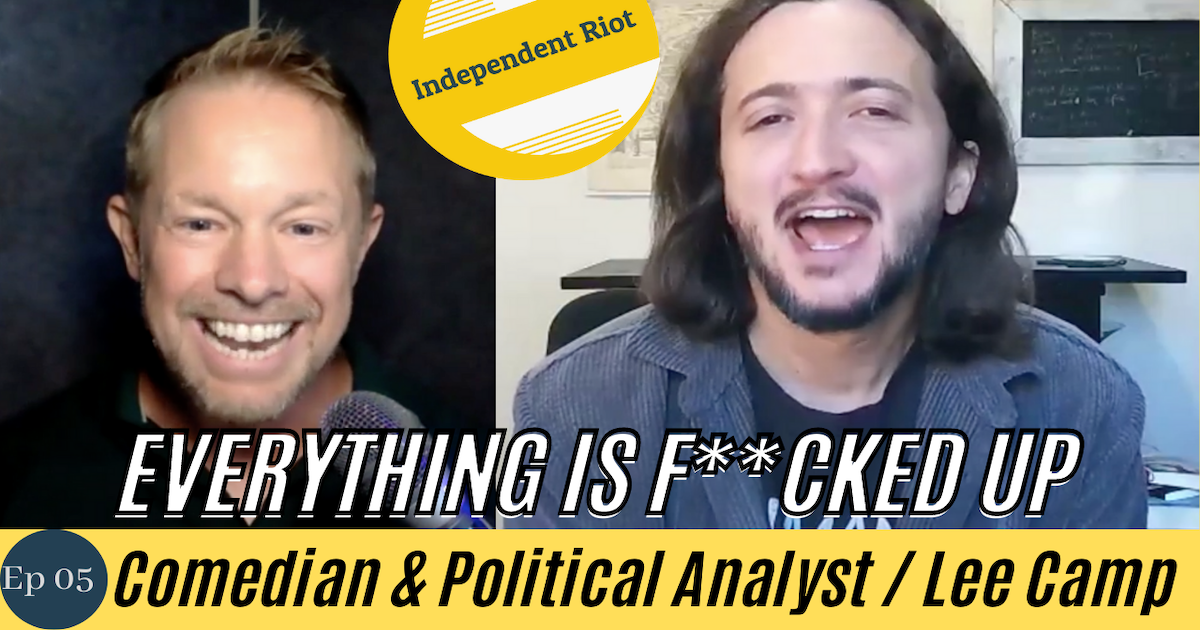 Why is America So Messed Up? (with Lee Camp)