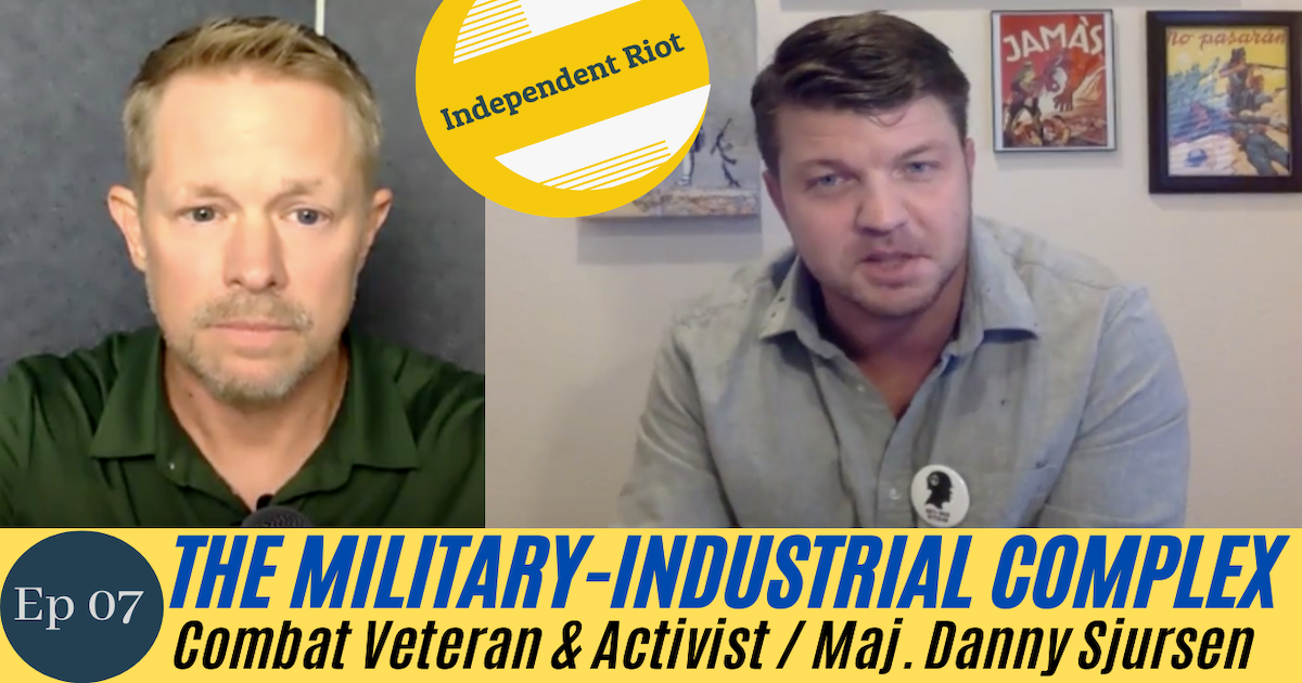 Patriotism vs the Military-Industrial Complex (With Maj. Danny Sjursen)