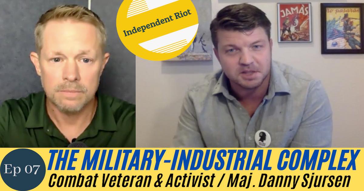 Patriotism vs the Military-Industrial Complex (With Maj. Danny Sjursen)