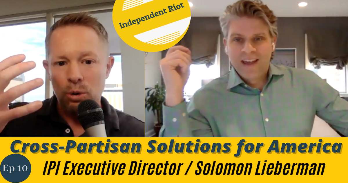 Political INNOVATION to Overcome Division (with Solomon Lieberman)