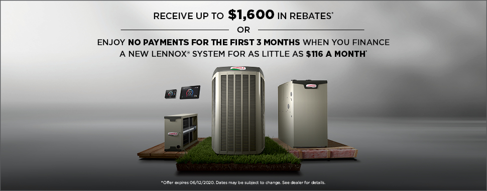 Receive up to $1600 in rebates plus no payments for 3 months with Lennox System