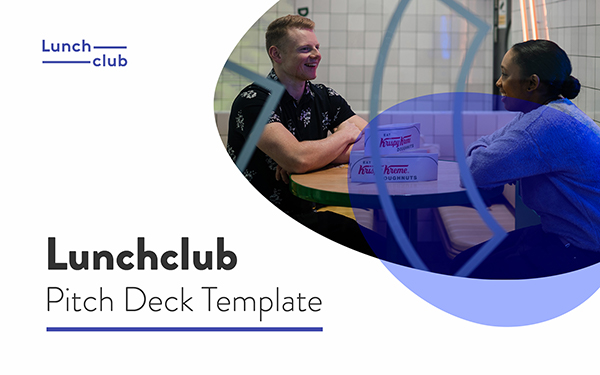 Lunchclub, Pitch Deck, Modèle