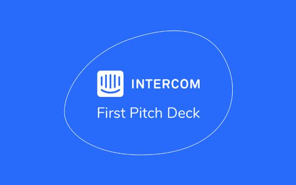 Intercom First Pitch Deck Template
