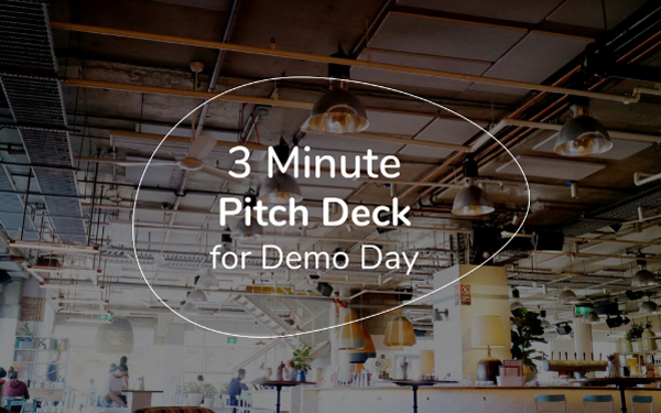 3 Minute Pitch Deck for Demo Day