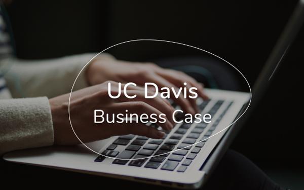 UC Davis Business Case Template