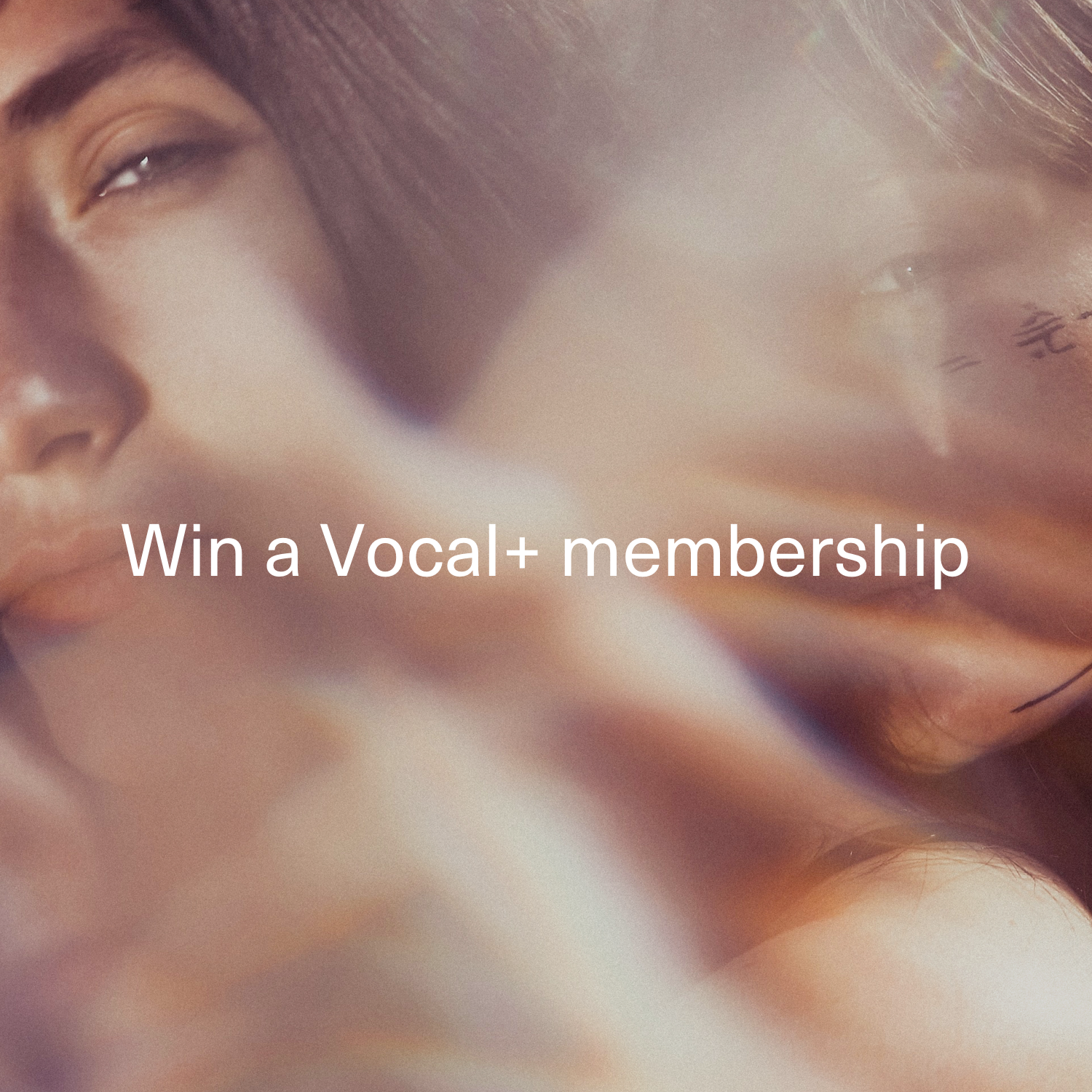 Enter a friend, maker, or creator who inspires you for a chance to win a Vocal+ Founding Membership