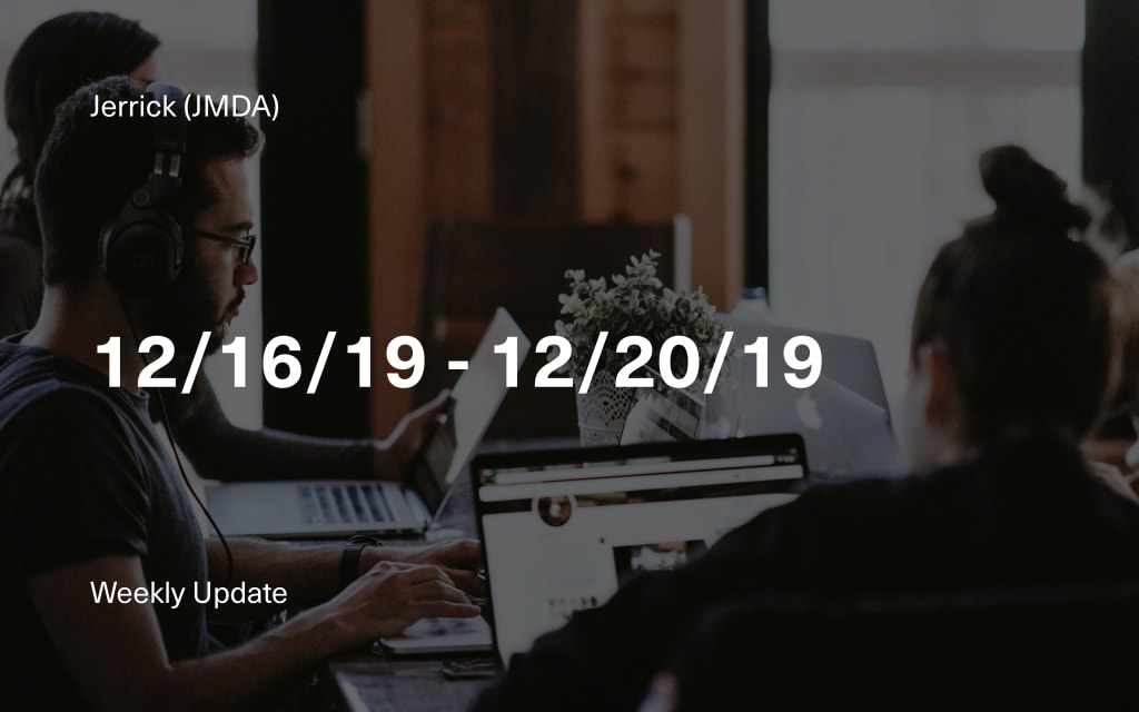 Jerrick CEO's Week in Review: 12/16/19 - 12/20/19