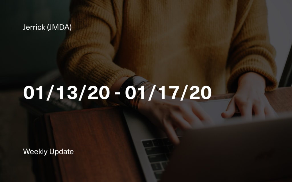 Jerrick CEO's Week in Review: 01/13/20 - 01/17/20