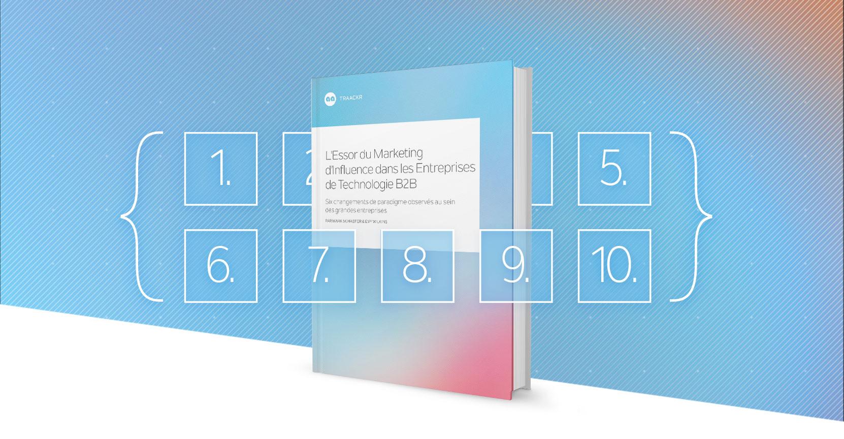 Les Enseignements de 10 Experts pour Améliorer votre Marketing d'Influence B2B