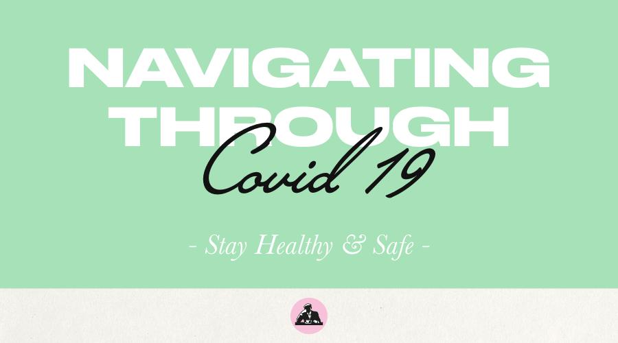NAVIGATING THROUGH COVID-19