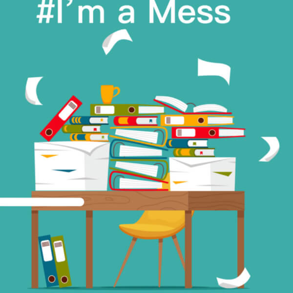 #I'm a mess artwork with messy desk