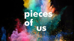 Text design that reads 'Pieces of Us' on a colourful background