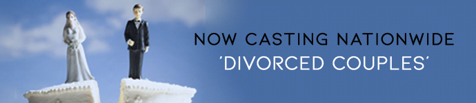 Divorced Couples   Reality TV Show Application Form   Now Casting Nationwide