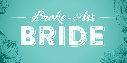Broke Ass Bride