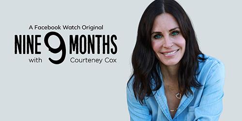 Nine Months with Courteney Cox