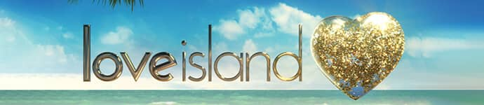 Love Island - Reality TV Show Application Form - Now Casting Nationwide