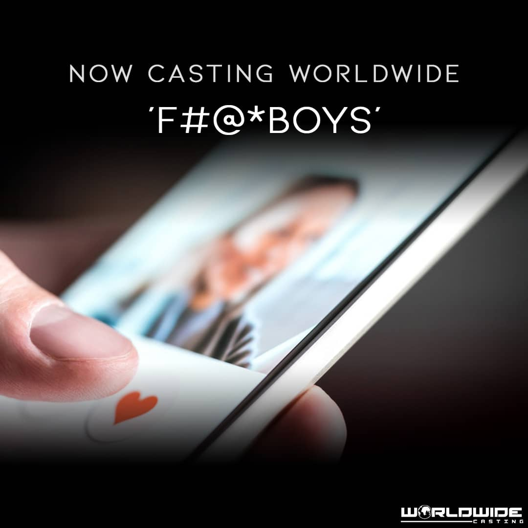 F#@*boys - Reality TV Show - Application Form - Now Casting Worldwide