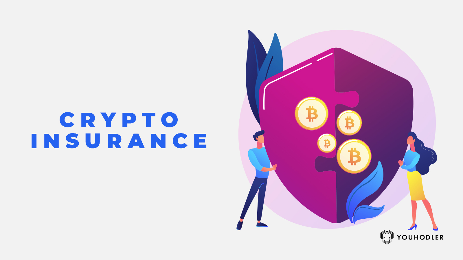 Two people holding up a shield signifying protection with crypto insurance.
