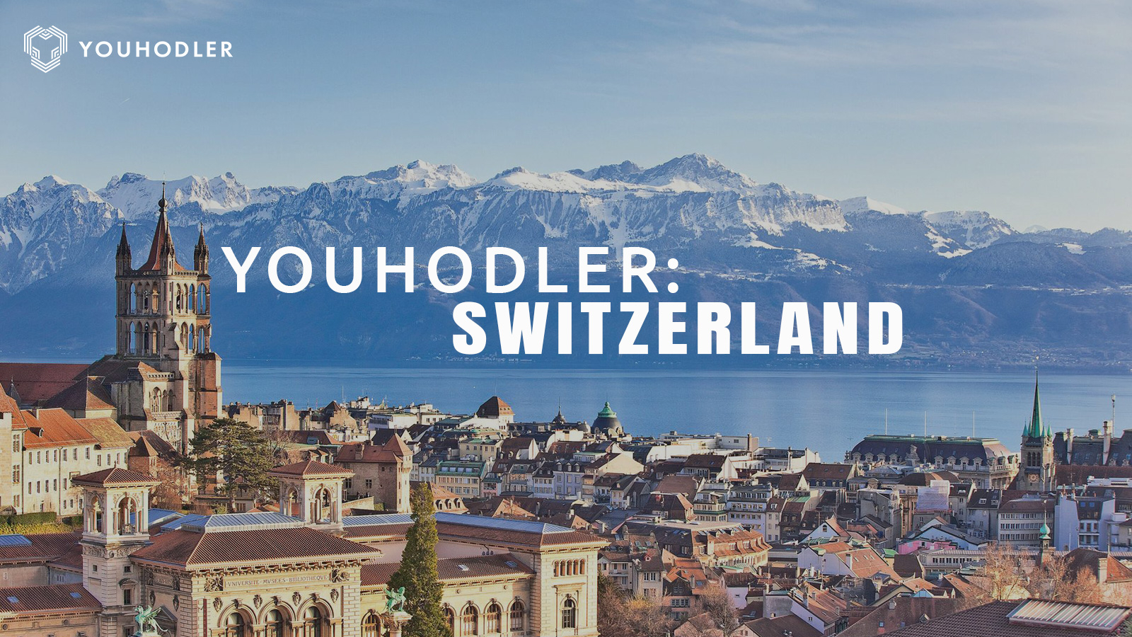 "Landscape photo of Lausanne, Switzerland with the text ""YouHodler: Switzerland"" overlaying it."