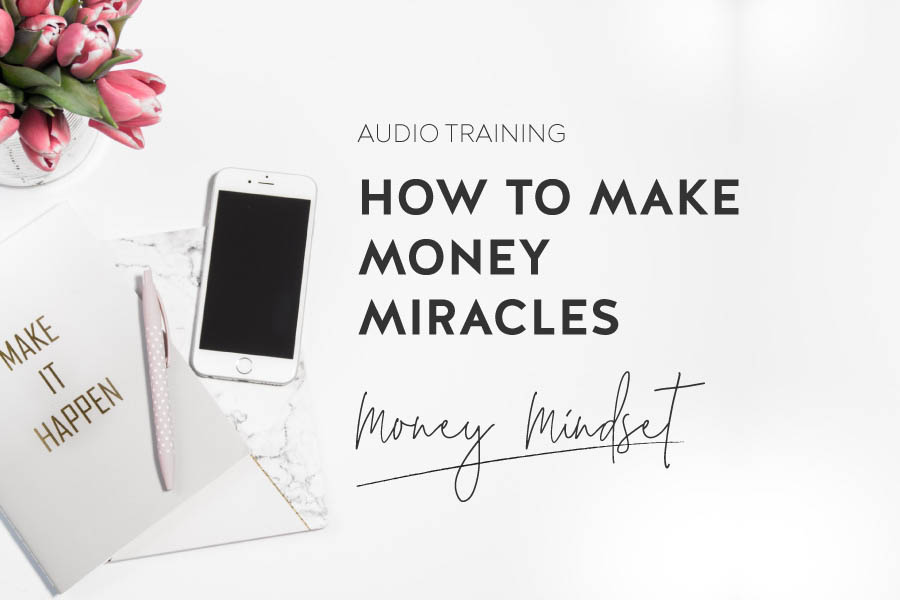 How To Make Money Miracles - Money mindset audio training for download