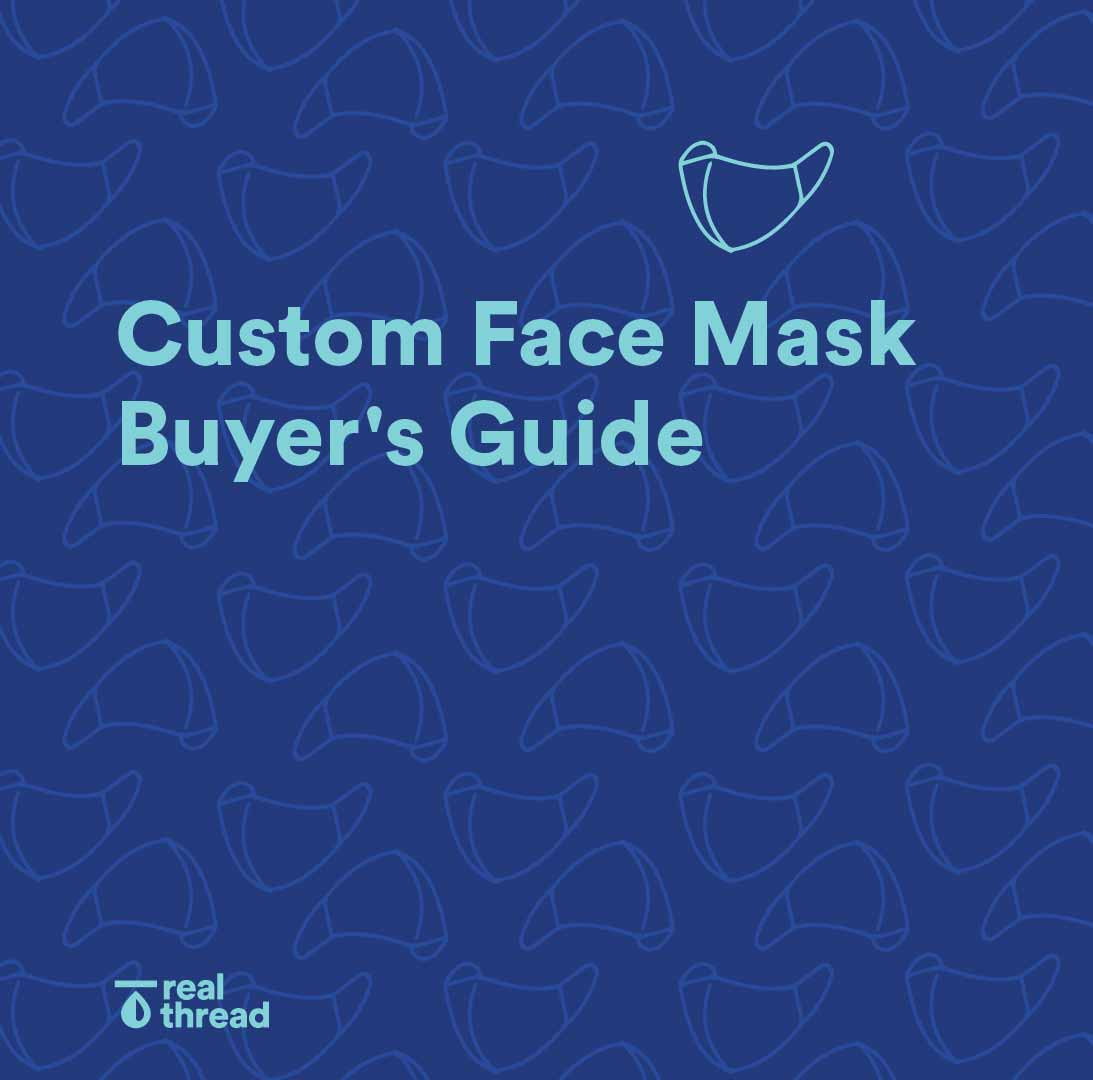 Custom Face Mask Buyer's Guide