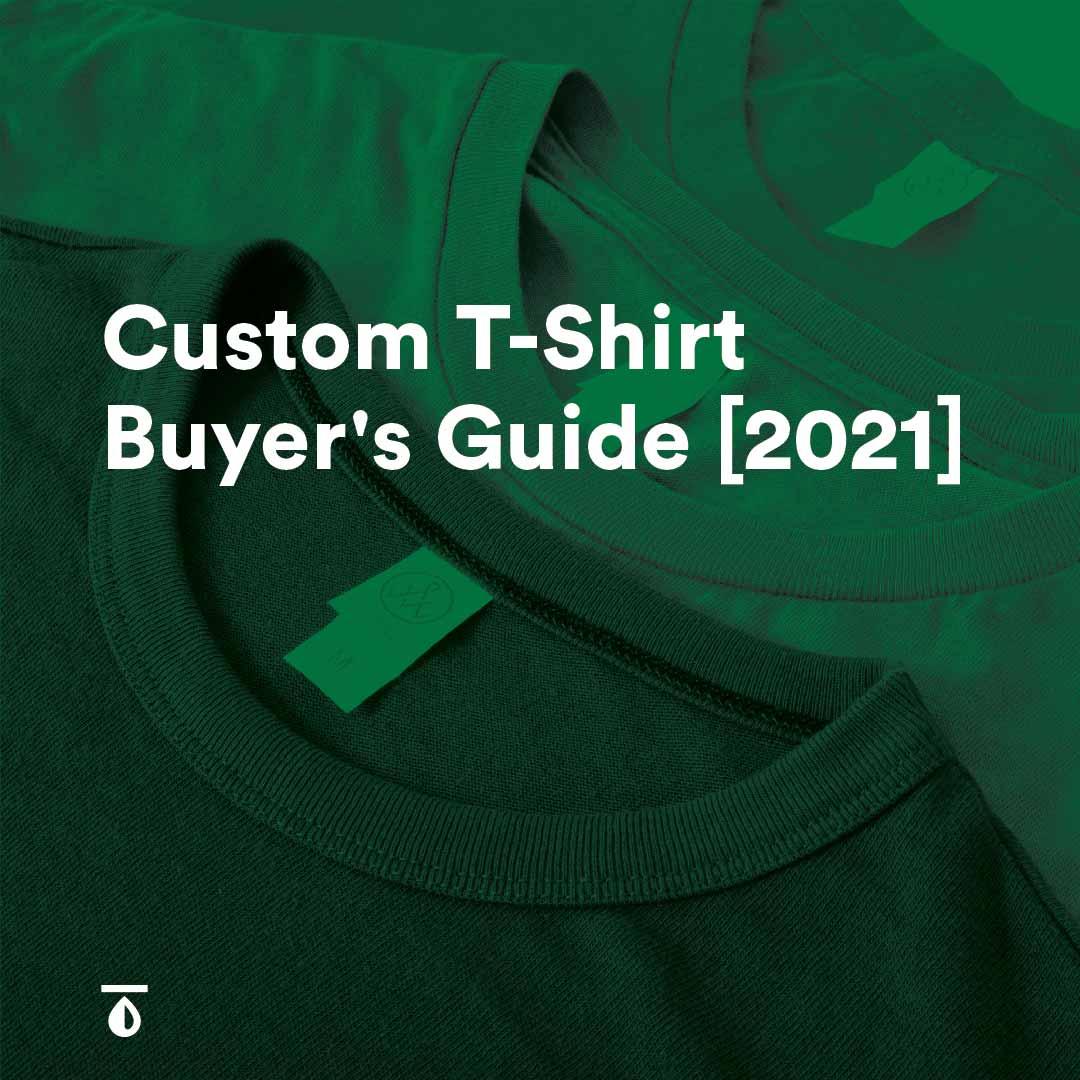 Custom T-Shirt Buyer's Guide 2.0