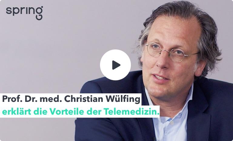 Prof. Dr. med. Christian Wülfing erklärt in einem Video die Vorteile der Telemedizin.