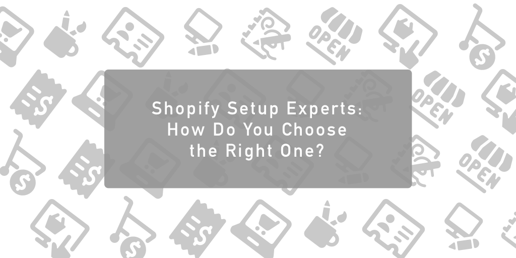 """Visual that says, """"Shopify Setup Experts: How Do You Choose the Right One?"""""""