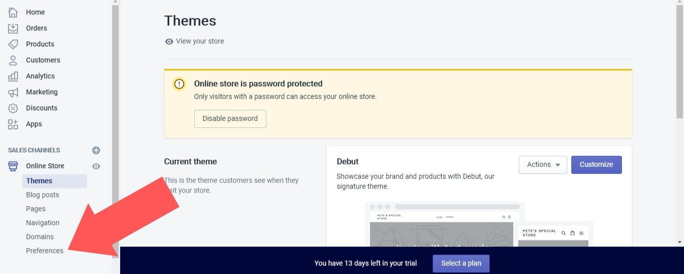 """Click on the """"Online Store"""" option in the left sidebar of the dashboard and select """"Preferences."""""""
