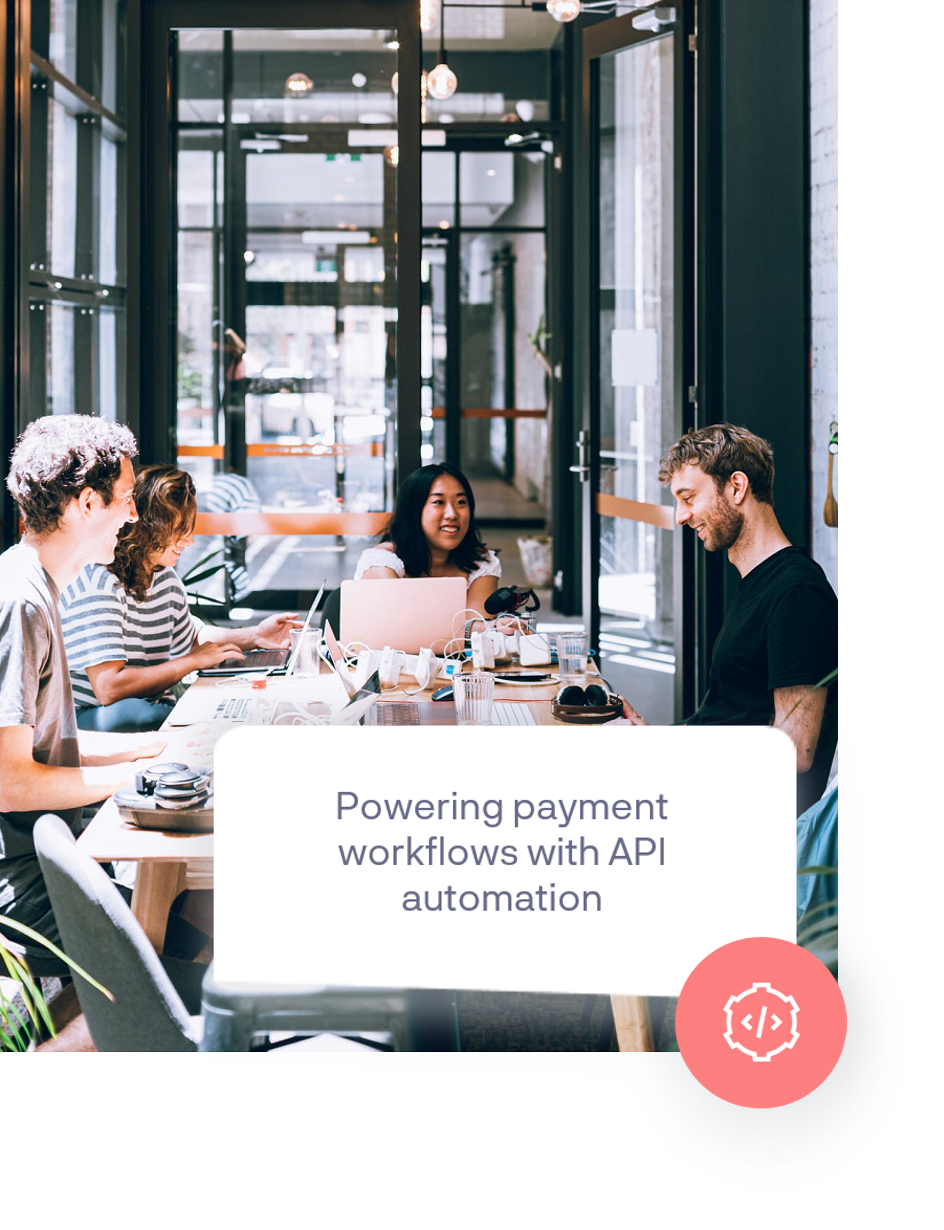 powering payment workflows with api automation