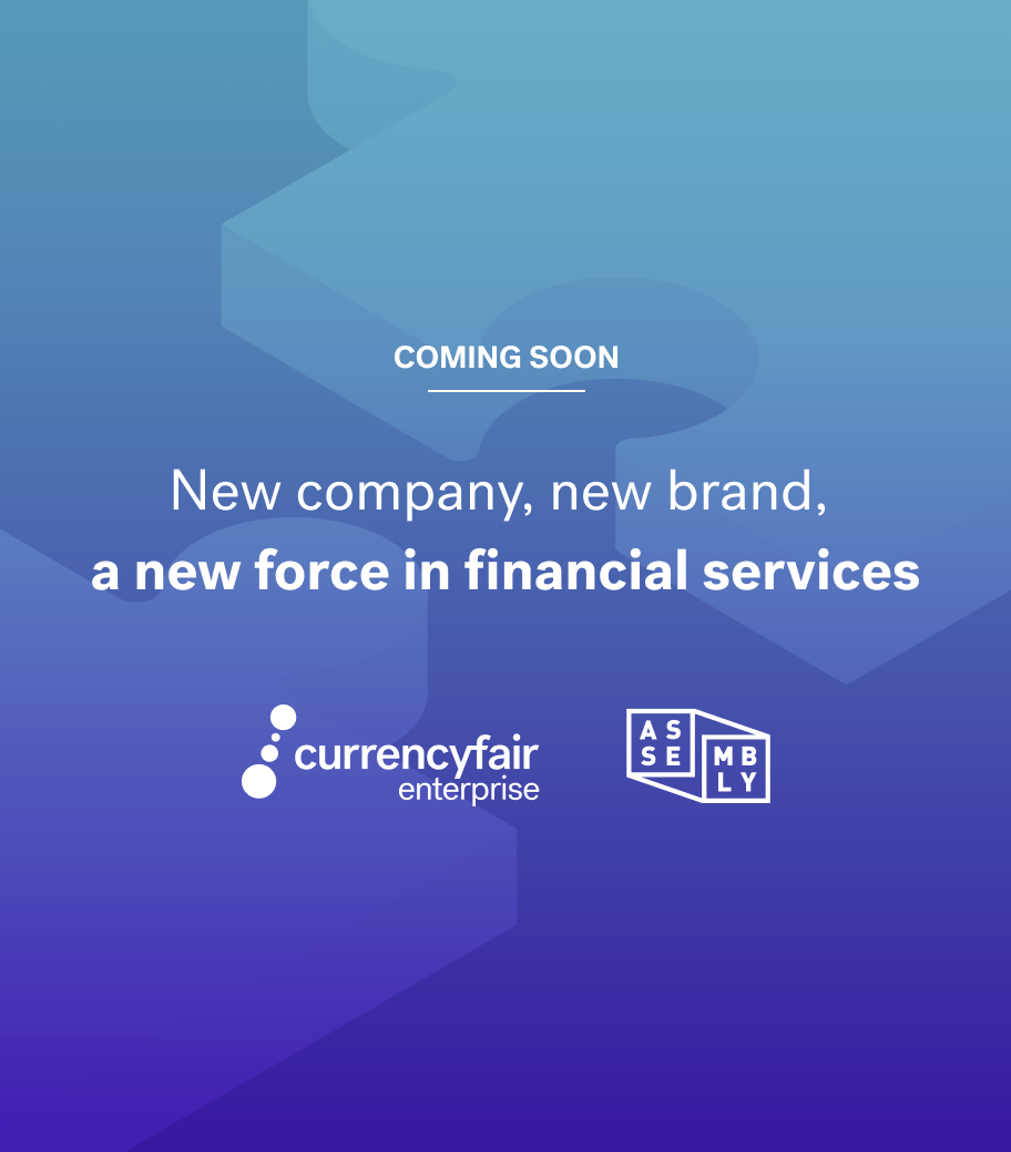 Assembly Payments and CurrencyFair merger update