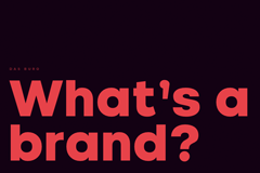 What's a brand? Learn about our approach.