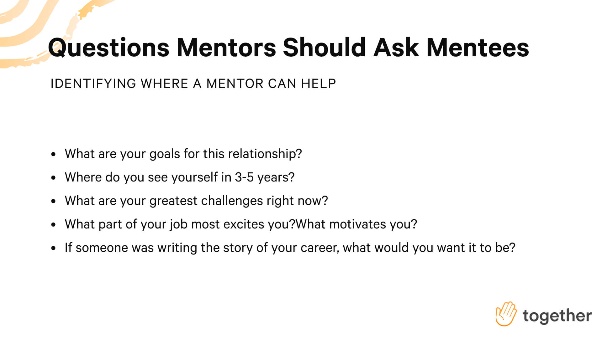 Questions mentors should ask their mentees to help get to know them and how to guide them throughout the relationship