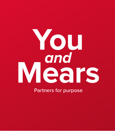 You and Mears, partners for purpose