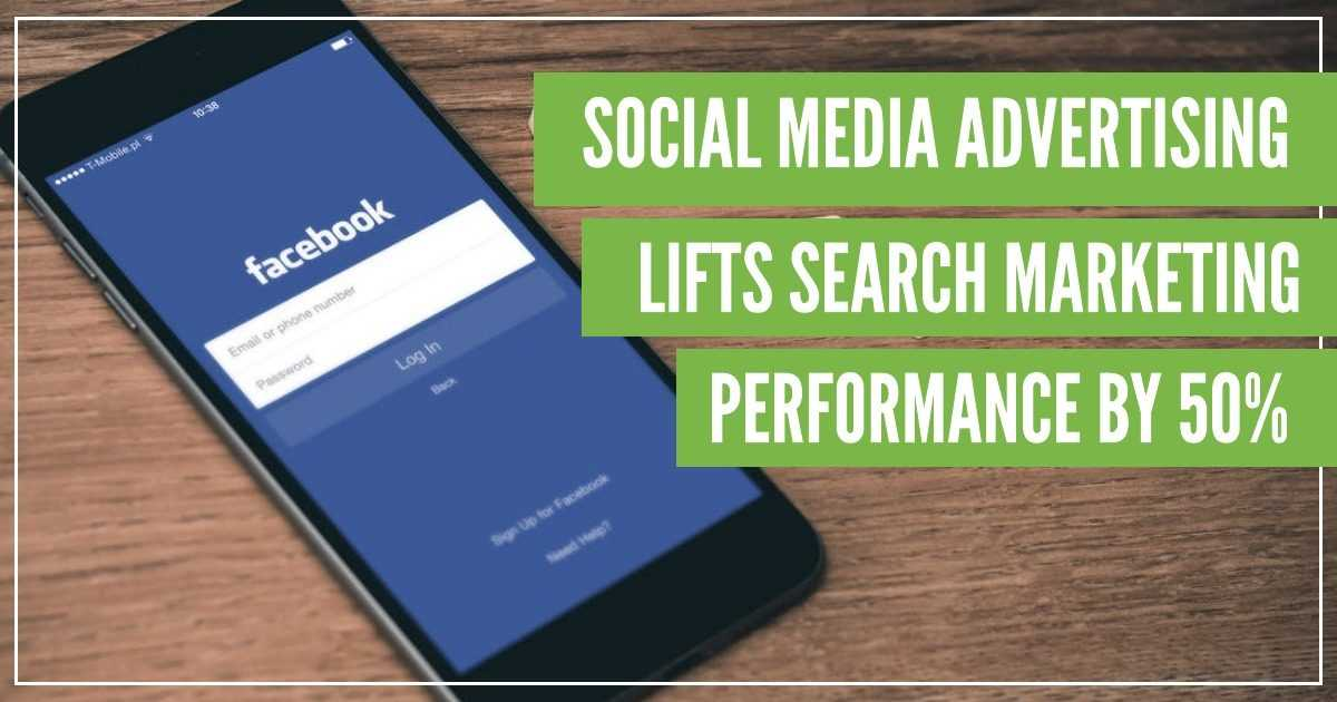 Social Media Advertising Lifts Search Marketing Performance