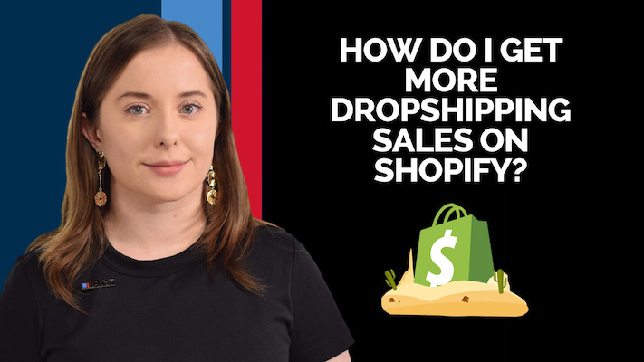 How do I get more Dropshipping Sales on Shopify?