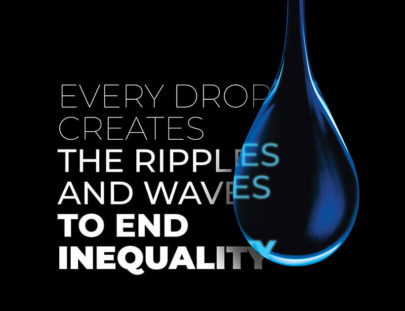 Graphic: Every Drop Creates Ripples and Waves to End Equality